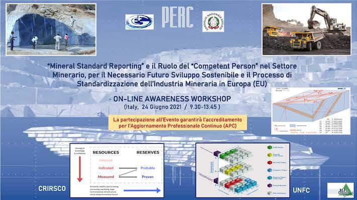 Workshop PERC-EFG - 'Mineral Standard Reporting' e il Ruolo del 'Competent Person' nel Settore Minerario, per il Necessario Futuro Sviluppo Sostenibile e il Processo di Standardizzazione dell'Industria Mineraria in Europa (EU)