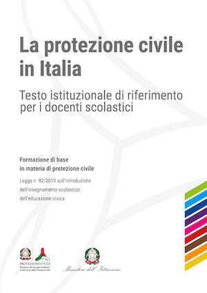 La protezione civile in Italia. Testo istituzionale di riferimento per i docenti scolastici