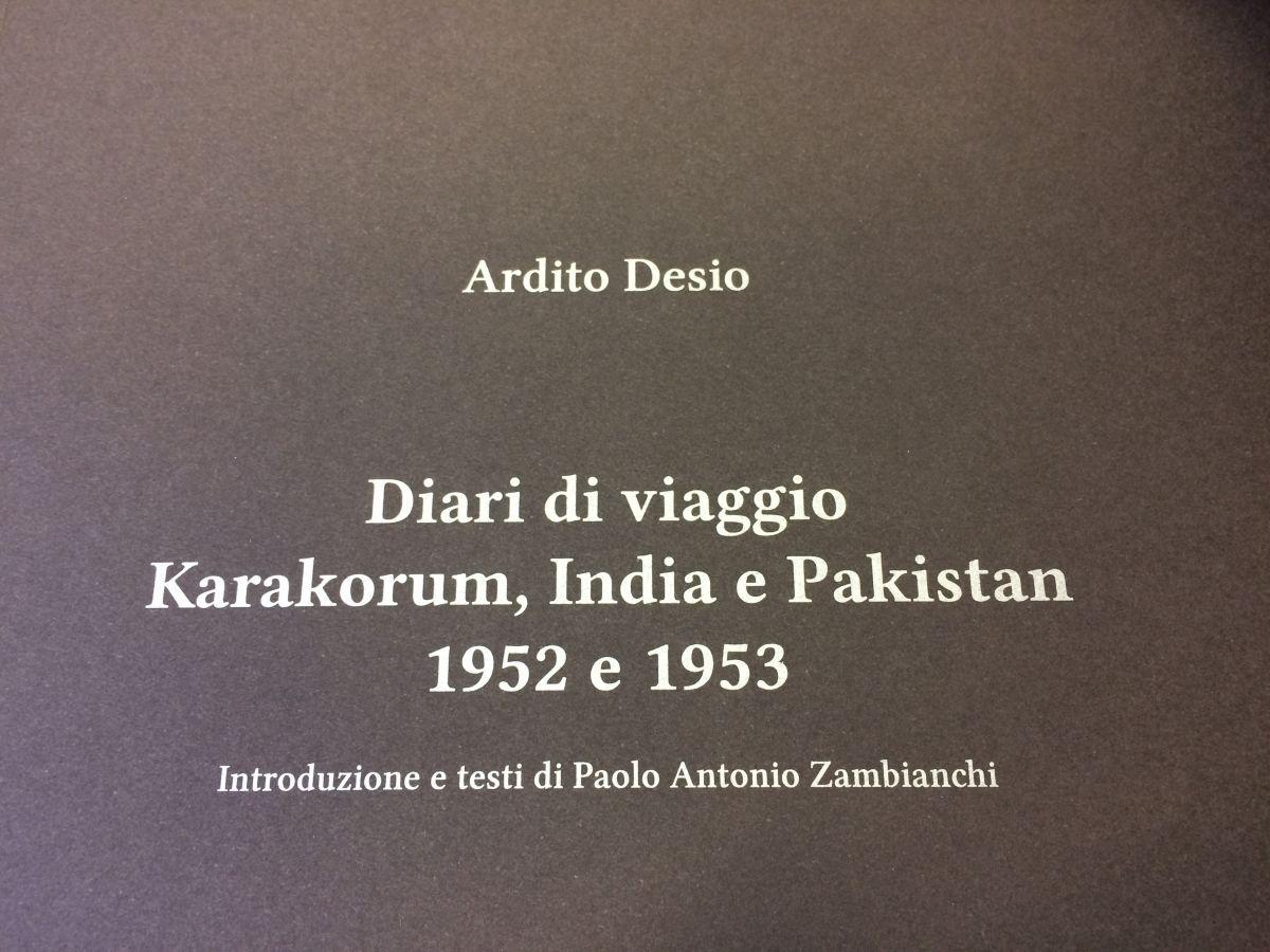 Diari di viaggio. Karakorum, India e Pakistan 1952 e 1953